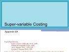Appendix 6A: Super-Variable Costing