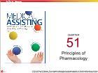 Bài dạy Medical Assisting - Chapter 51: Principles of Pharmacology