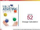 Bài dạy Medical Assisting - Chapter 52: Dosage Calculation