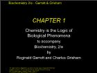 Bài giảng Biochemistry 2/e - Chapter 1: Chemistry is the Logic of Biological Phenomena to accompany Biochemistry, 2/e