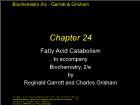 Bài giảng Biochemistry 2/e - Chapter 24: Fatty Acid Catabolism