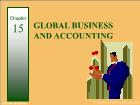 Bài giảng Financial & Managerial Accounting - Chapter 15: Global business and accounting