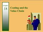 Bài giảng Financial & Managerial Accounting - Chapter 18: Costing and the Value Chain