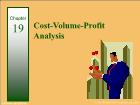 Bài giảng Financial & Managerial Accounting - Chapter 19: Cost-Volume-Profit Analysis