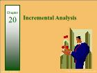Bài giảng Financial & Managerial Accounting - Chapter 20: Incremental Analysis
