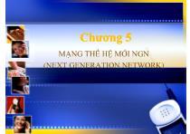 Bài giảng Hệ thống viễn thông - Chương 5 Mạng thế hệ mới NGN