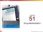 Bài giảng môn Medical Assisting - Chapter 51: Drug Administration