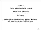 Bài giảng Thermodynamics: An Engineering Approach, 8th edition - Chapter 8: Exergy: A Measure of Work Potential