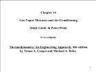 Bài giảng Thermodynamics: An Engineering Approach, 8th edition - Chapter 14: Gas-Vapor Mixtures and Air-Conditioning