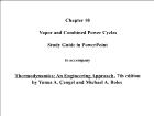 Bài giảng Thermodynamics: An Engineering Approach - Chapter 10: Vapor and Combined Power Cycles