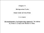 Bài giảng Thermodynamics: An Engineering Approach - Chapter 11: Refrigeration Cycles