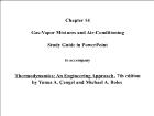 Bài giảng Thermodynamics: An Engineering Approach - Chapter 14: Gas-Vapor Mixtures and Air-Conditioning