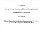 Bài giảng Thermodynamics: An Engineering Approach - Chapter 2: Energy, Energy Transfer, and General Energy Analysis