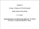 Bài giảng Thermodynamics: An Engineering Approach - Chapter 6: Exergy: A Measure of Work Potential