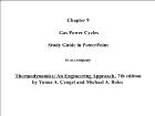 Bài giảng Thermodynamics: An Engineering Approach - Chapter 9: Gas Power Cycles