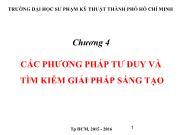 Bài giảng Tư duy hệ thống - Chương 4 Các phương pháp tư duy và tìm kiếm giải pháp sáng tạo