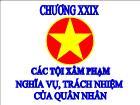 Luật học - Chương XXIX: Các tội xâm phạm nghĩa vụ, trách nhiệm của quân nhân
