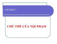 Luật tố tụng hình sự - Chương 7: Chủ thể của tội phạm