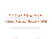 Bài giảng An ninh mạng - Chương 7: Mạng riêng ảo - Trương Minh Tuấn