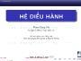 Bài giảng Hệ điều hành - Chương 4: Quản lý hệ thống file - Phạm Đăng Hải