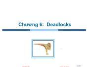 Bài giảng Hệ điều hành - Chương 6: Deadlocks - Trần Thị Như Nguyệt