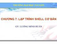 Bài giảng Hệ điều hành mã nguồn mở - Chương 7: Lập trình Shell cơ bản - Lương Minh Huấn