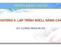 Bài giảng Hệ điều hành mã nguồn mở - Chương 8: Lập trình Shell nâng cao - Lương Minh Huấn