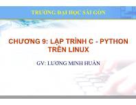 Bài giảng Hệ điều hành mã nguồn mở - Chương 9: Lập trình C - Python trên Linux - Lương Minh Huấn