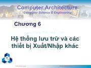 Bài giảng Kiến trúc máy tính - Chương 6: Hệ thống lưu trữ và các thiết bị Xuất/Nhập khác