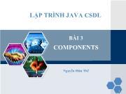 Bài giảng Lập trình Java cơ sở dữ liệu - Bài 3: Components - Nguyễn Hữu Thể