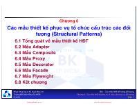 Bài giảng Mẫu thiết kế - Chương 6: Các mẫu thiết kế phục vụ tổ chức cấu trúc các đối tượng (Structural Patterns)