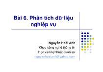 Bài giảng Phân tích thiết kế hệ thống thông tin - Bài 6: Phân tích dữ liệu nghiệp vụ - Nguyễn Hoài Anh