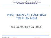 Bài giảng Phát triển vận hành bảo trì phần mềm - Chương 1: Vận hành và bảo trì hệ thống System Operation & Maintenance - Nguyễn Thị Thanh Trúc