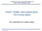 Bài giảng Phát triển vận hành bảo trì phần mềm - Chương 3: Qui trình và mô hình bảo trì phần mềm - Nguyễn Thị Thanh Trúc