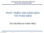 Bài giảng Phát triển vận hành bảo trì phần mềm - Chương mở đầu: Giới thiệu môn học - Nguyễn Thị Thanh Trúc