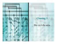 Bài giảng môn Cấu trúc máy tính - Chương 5: Đĩa và ổ đĩa mềm