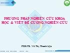 Bài giảng Phương pháp nghiên cứu khoa học và viết đề cương nghiên cứu - Võ Thị Thanh Lộc